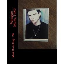Vampire Meth, 1989