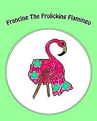 Francine The Frolicking Flamingo
