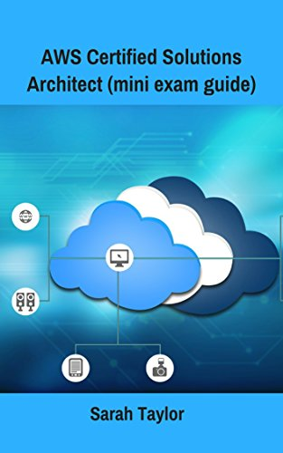 AWS Certified Solutions Architect (mini exam guide)