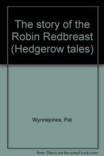 The story of the Robin Redbreast (Hedgerow tales) (0867604883 5582076) photo