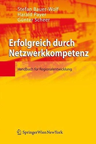 Erfolgreich durch Netzwerkkompetenz: Handbuch für Regionalentwicklung (German Edition) by Springer