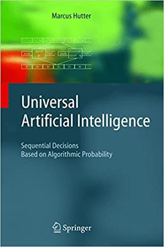 Universal artificial intelligence sequential decisions based on universal artificial intelligence sequential decisions based on algorithmic probability 2005th edition fandeluxe Images