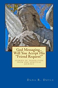 """God Messaging...Will You Accept His """"Friend Request?"""" by [Doyle, Dana]"""