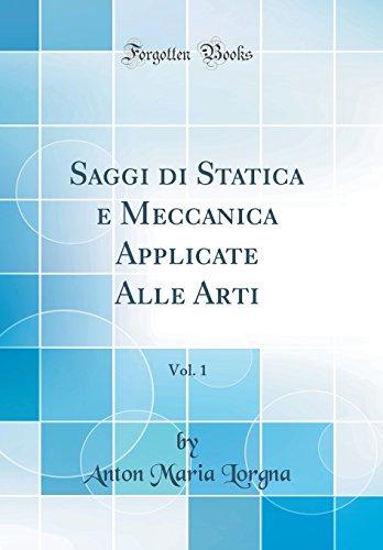 Saggi Di Statica E Meccanica Applicate Alle Arti Vol 1