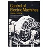 Control of Electric Machines, Irving L. Kosow, 0131717855