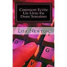 Comment Ecrire Un Livre En Deux Semaines (French Edition)