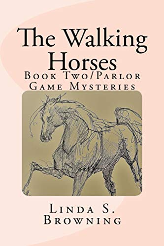 The Walking Horses by Linda S. Browning
