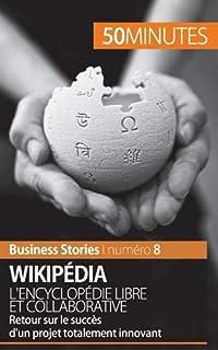 Wikipédia, lencyclopédie libre et collaborative: Retour sur le succès dun