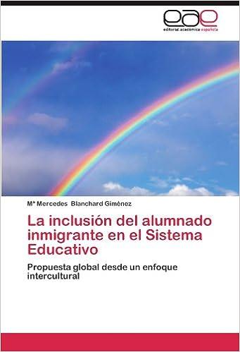La inclusión del alumnado inmigrante en el Sistema Educativo: Propuesta global desde un enfoque intercultural
