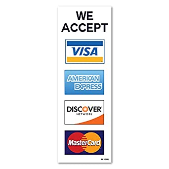 Who Accepts American Express >> We Accept Visa Mastercard American Express Amex Discover 2 75 X 8 Inch Credit Card Sign Vinyl Sticker Indoor And Outdoor Use Rust Free Uv