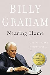 Nearing Home (Life, Faith, and Finishing Well) Special TBN Edition Paperback Book