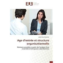 Age d'entrée et structure organisationnelle: Relations possibles à partir de l'analyse d'un ensemble d'entreprises colombiennes