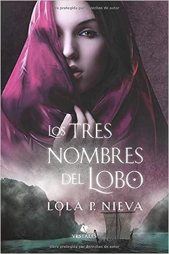 Download Los Tres Nombres Del Lobo Lobo 1 By Lola P Nieva