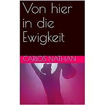 Von hier in die Ewigkeit (German Edition)