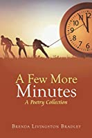 A Few More Minutes: A Poetry Collection