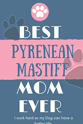 Best Pyrenean Mastiff Mom Ever Notebook Gift: Lined Notebook / Journal Gift, 120 Pages, 6x9, Soft Cover, Matte Finish 1