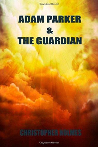 Adam Parker and The Guardian (Adam Parker Series) (Volume 1) pdf