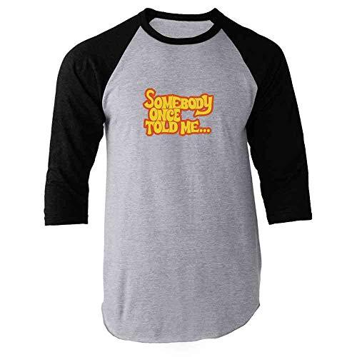 Pop Threads Somebody Once Told Me. Funny Black L Raglan Baseball Tee Shirt