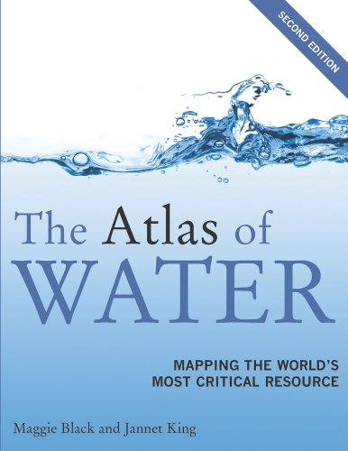 The Atlas of Water: Mapping the World's Most Critical...