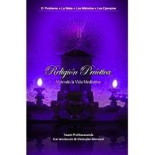 Religión Práctica: Viviendo la Vida Meditativa