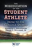 img - for The Miseducation of the Student Athlete: How to Fix College Sports book / textbook / text book
