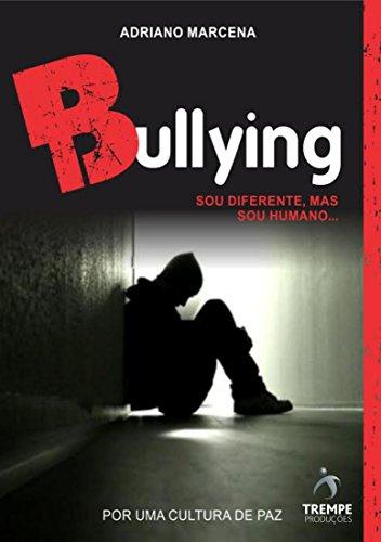 Bullying: Sou diferente, mas sou humano