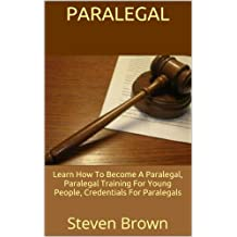 Paralegal: Learn How To Become A Paralegal, Paralegal Training For Young People, Credentials For Paralegals