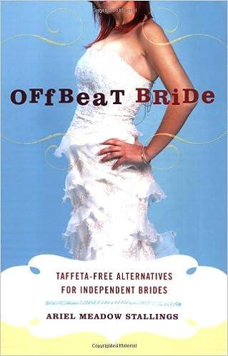 7069ede8f5 Offbeat Bride  Taffeta-Free Alternatives for Independent Brides  Ariel  Meadow Stallings  9781580051804  Amazon.com  Books