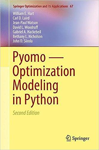 Pyomo _ Optimization Modeling in Python (Springer Optimization and