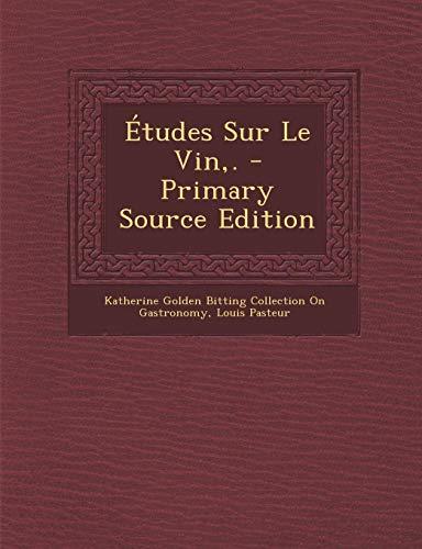Études Sur Le Vin,. - Primary Source Edition (French -