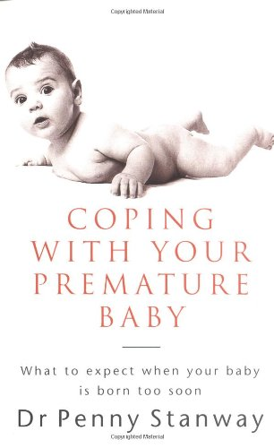 Coping with Your Premature Baby: What to Expect When Your Baby is Born Too Soon