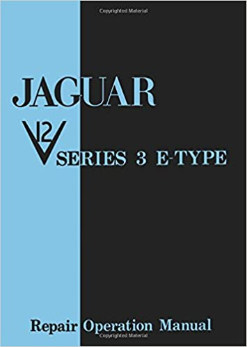 Jaguar V12 Series 3 E-Type Repair Operation Manual (Official