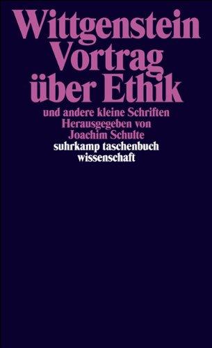 Suhrkamp Taschenbuch Wissenschaft, Nr. 770: Ludwig Wittgenstein Vortrag über Ethik und andere kleine Schriften