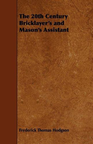 The 20th Century Bricklayer's and Mason's Assistant pdf