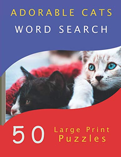 - Adorable Cats Word Search: 50 Large Print Puzzles