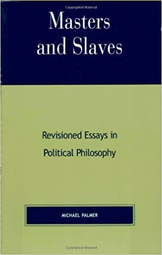 Book Masters and Slaves: Revisioned Essays in Political Philosophy by Michael Palmer (2001-06-13)