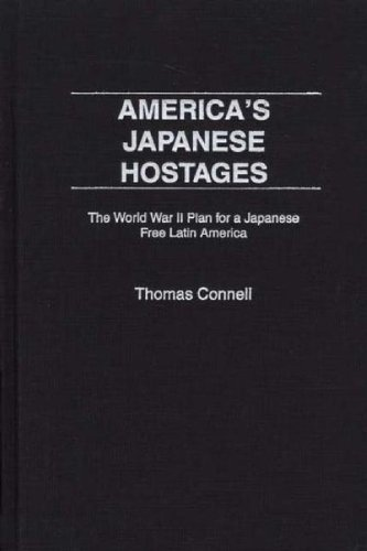 America's Japanese Hostages: Peruvian Japanese in the United States During World War Two (Praeger Studies on Ethnic and National Identities in Politics)