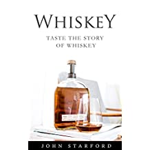 Making Whiskey: An Insider's Guide to the Making, Tasting and Producing Whiskey