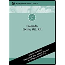 Colorado Living Will Kit: Living Will & Other Advance Directives