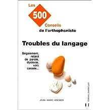 TROUBLES DU LANGAGE : 500 CONSEILS