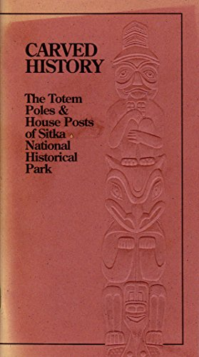 (Carved History: A Totem Guide to Sitka National Historical Park)