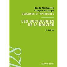 Les sociologies de l'individu : Domaines et approches (French Edition)