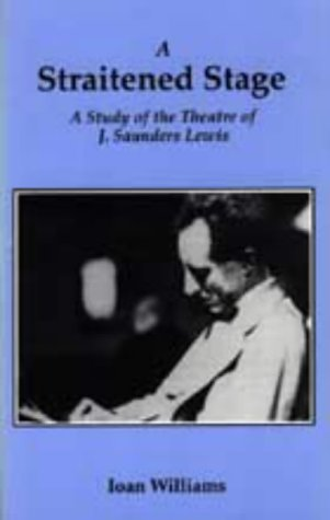 A Straitened Stage: A Study of the Theatre of J. Saunders Lewis by Brand: Seren Books/Poetry Wales Pr Ltd