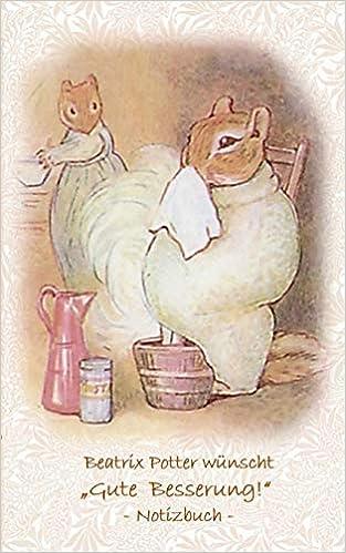 """Elizabeth M. Potter - Beatrix Potter Wünscht """"gute Besserung!"""" Notizbuch"""