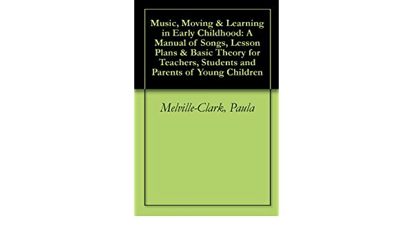 music moving and learning in early childhood melville clark paula