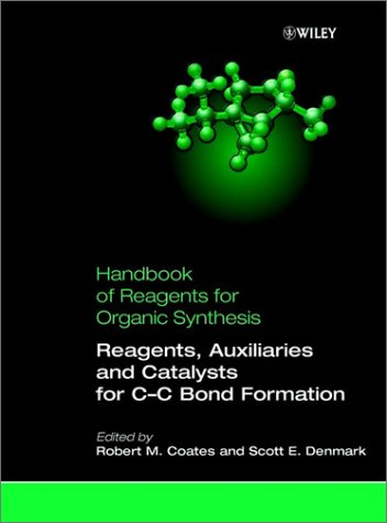 Reagents, Auxiliaries, and Catalysts for C-C Bond Formation, Handbook of Reagents for Organic Synthesis