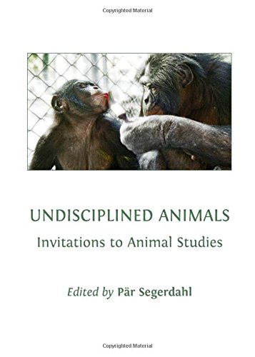 Undisciplined Animals: Invitations to Animal Studies