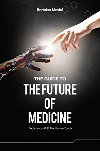 Download The Guide to the Future of Medicine: Technology AND The Human Touch Pdf