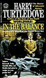 In the Balance (Worldwar, Volume 1) Publisher: Del Rey