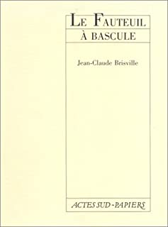 Le fauteuil à bascule, Brisville, Jean-Claude